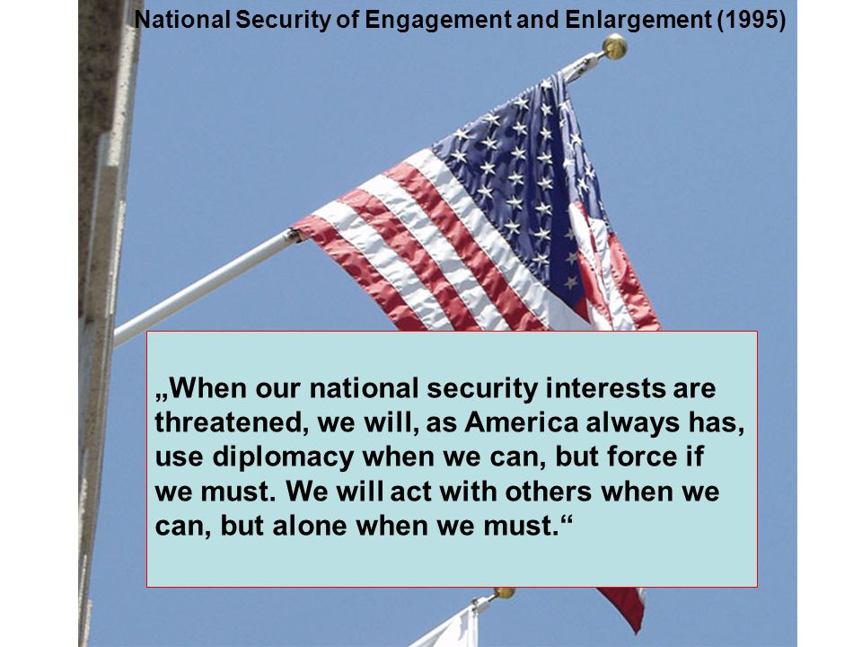 """When our national security interests are"