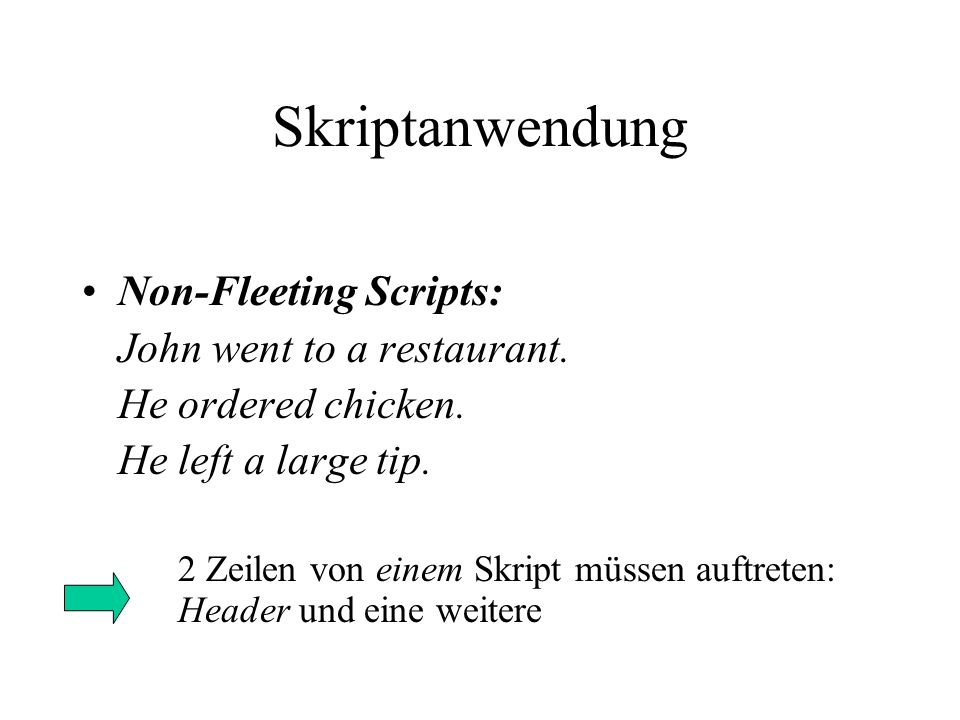 Skriptanwendung Non-Fleeting Scripts: John went to a restaurant.