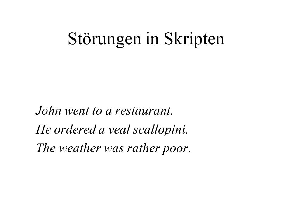 Störungen in Skripten John went to a restaurant.