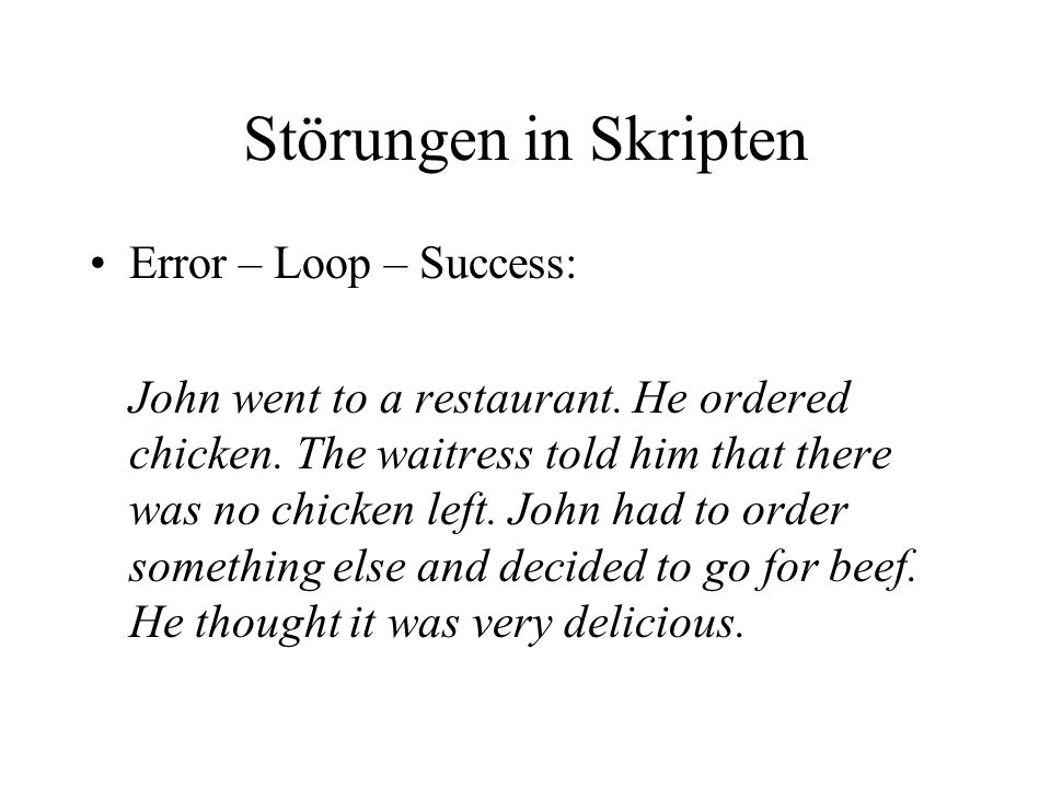 Störungen in Skripten Error – Loop – Success: