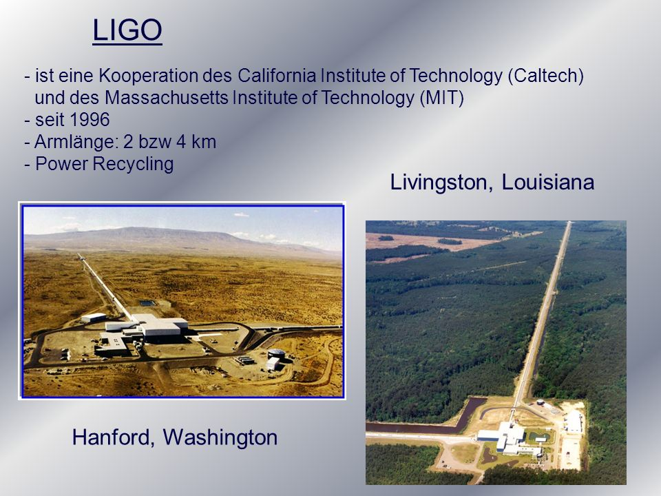 LIGO Livingston, Louisiana Hanford, Washington