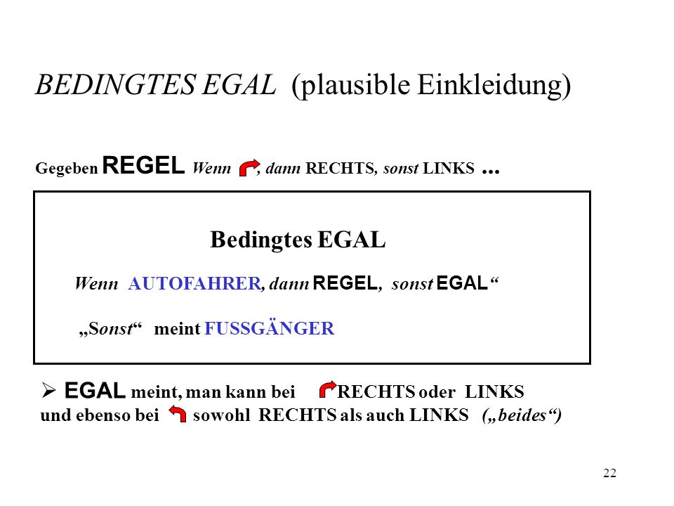 BEDINGTES EGAL (plausible Einkleidung)