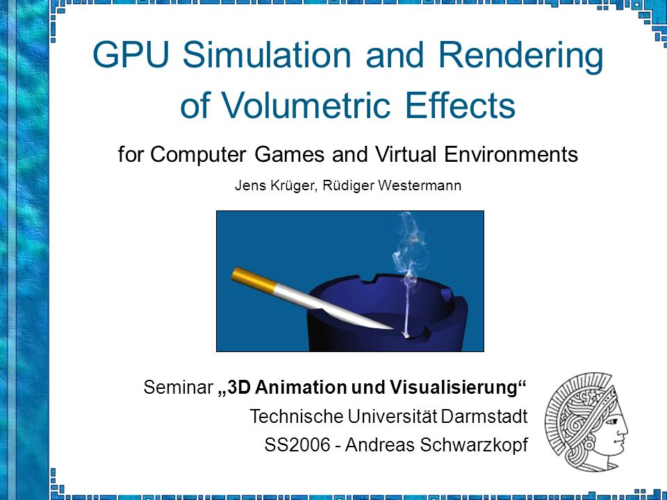 GPU Simulation and Rendering of Volumetric Effects