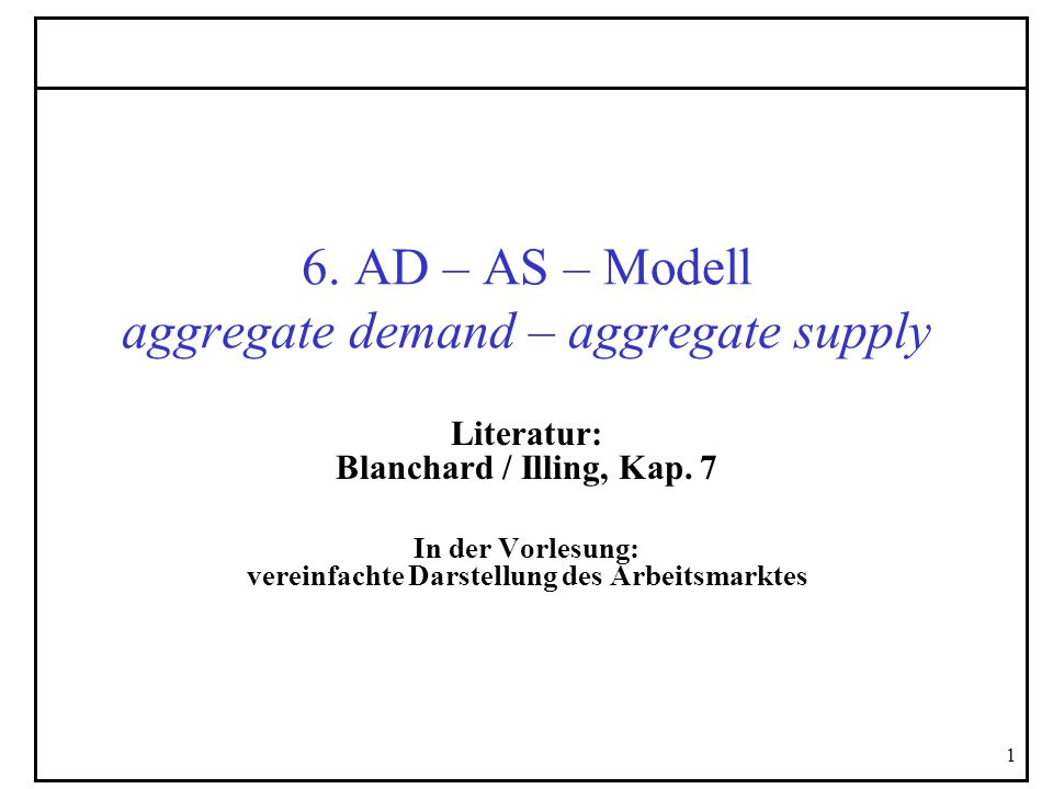 6. AD – AS – Modell aggregate demand – aggregate supply