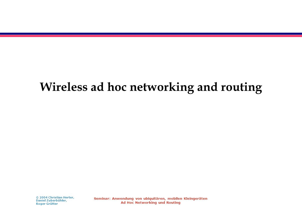 Wireless ad hoc networking and routing