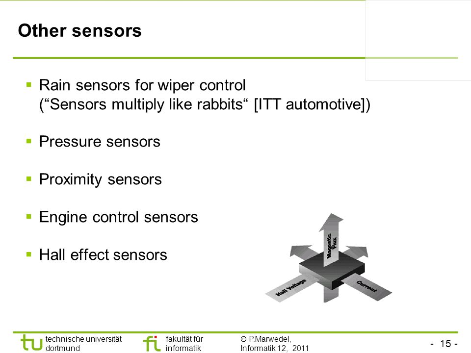Other sensors Rain sensors for wiper control ( Sensors multiply like rabbits [ITT automotive]) Pressure sensors.