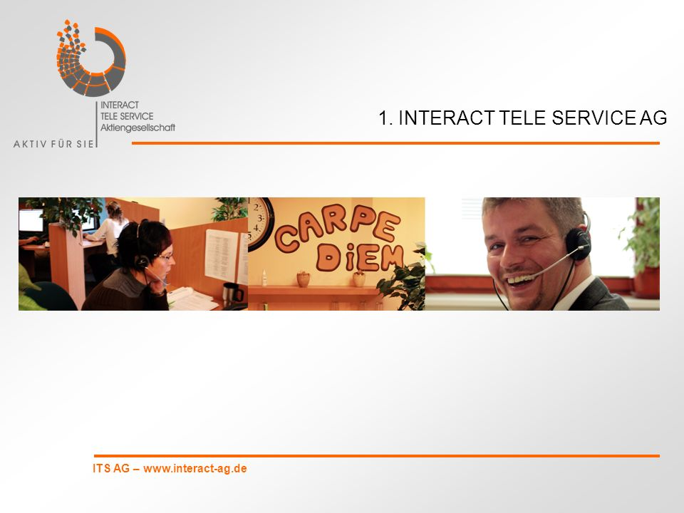 1. INTERACT TELE SERVICE AG