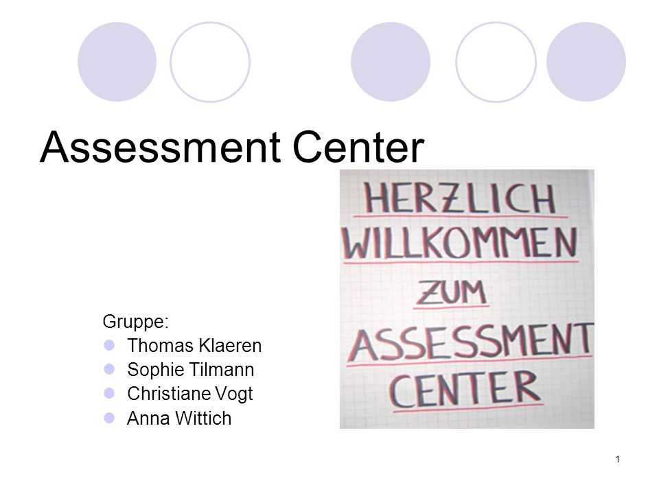Assessment Center Gruppe: Thomas Klaeren Sophie Tilmann