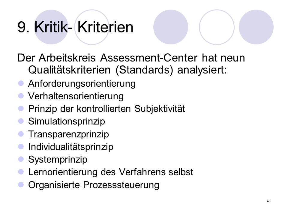 9. Kritik- Kriterien Der Arbeitskreis Assessment-Center hat neun Qualitätskriterien (Standards) analysiert: