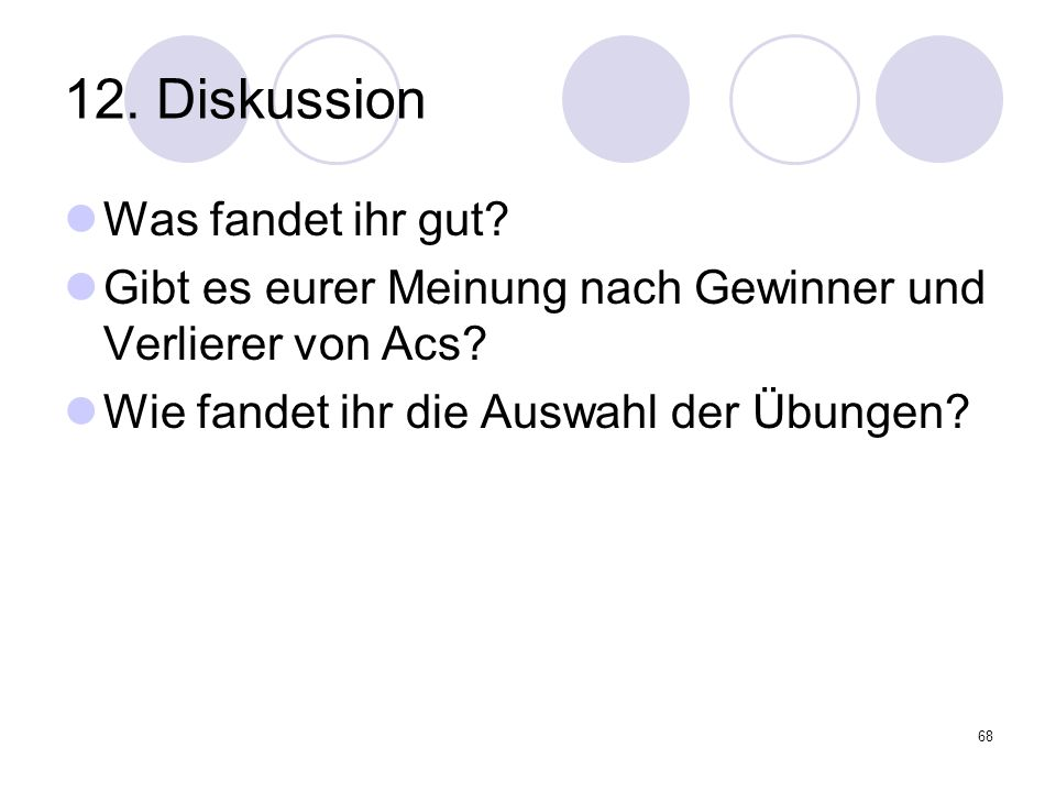 12. Diskussion Was fandet ihr gut