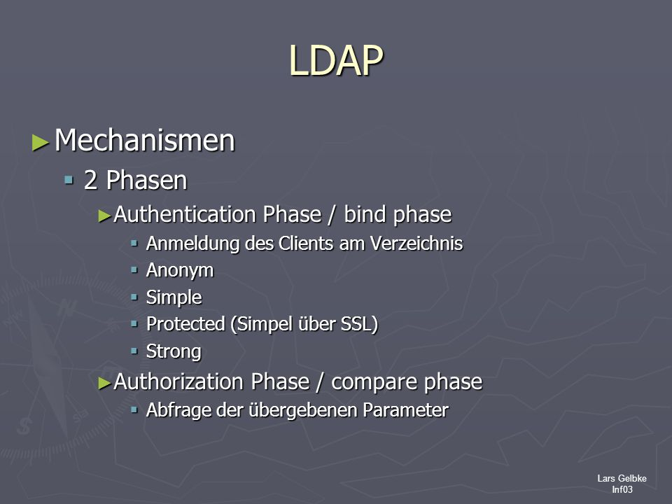 LDAP Mechanismen 2 Phasen Authentication Phase / bind phase