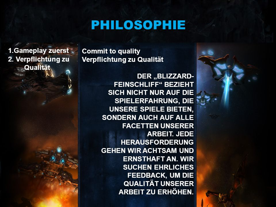 PHILOSOPHIE 1.Gameplay zuerst Commit to quality