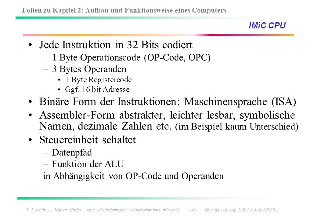 Jede Instruktion in 32 Bits codiert