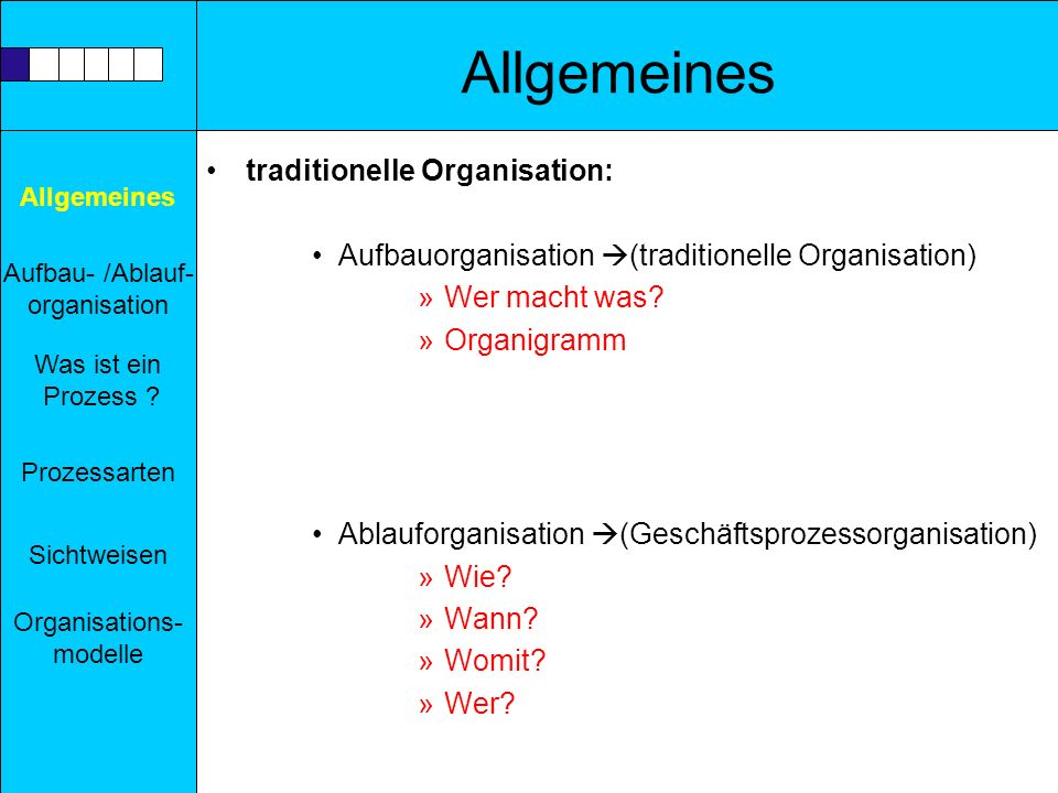 Allgemeines traditionelle Organisation: