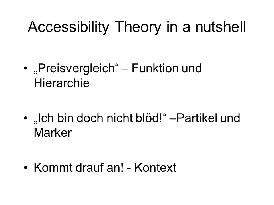 Accessibility Theory in a nutshell