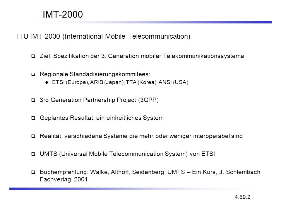 IMT-2000 ITU IMT-2000 (International Mobile Telecommunication)