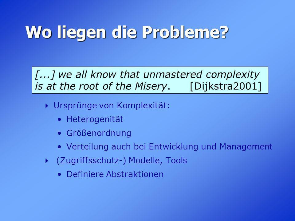 Wo liegen die Probleme [...] we all know that unmastered complexity is at the root of the Misery. [Dijkstra2001]