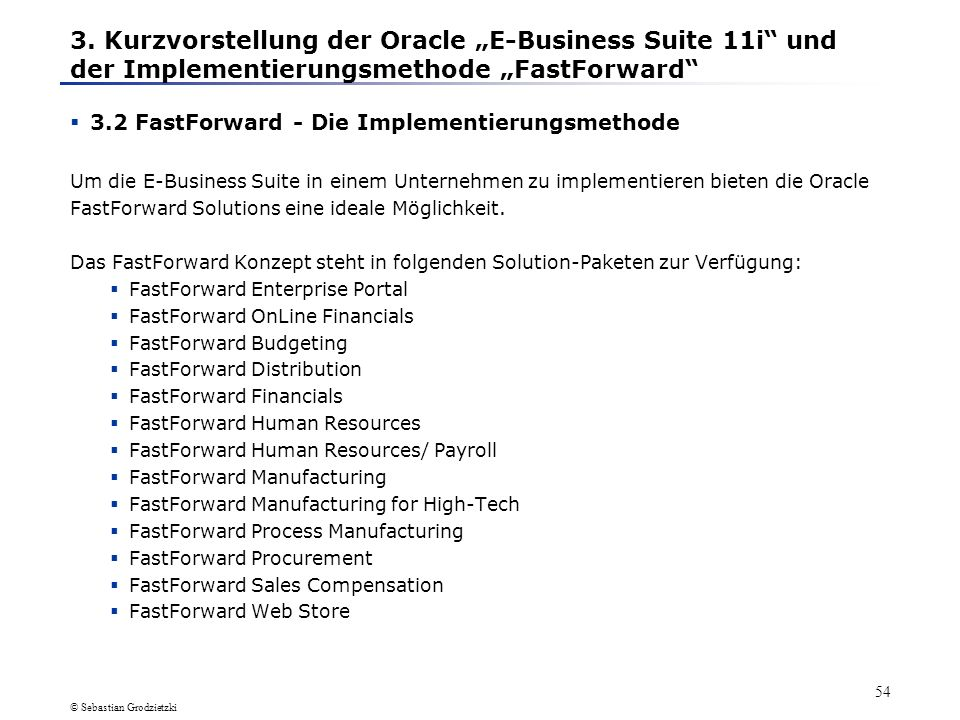 "3. Kurzvorstellung der Oracle ""E-Business Suite 11i und der Implementierungsmethode ""FastForward"