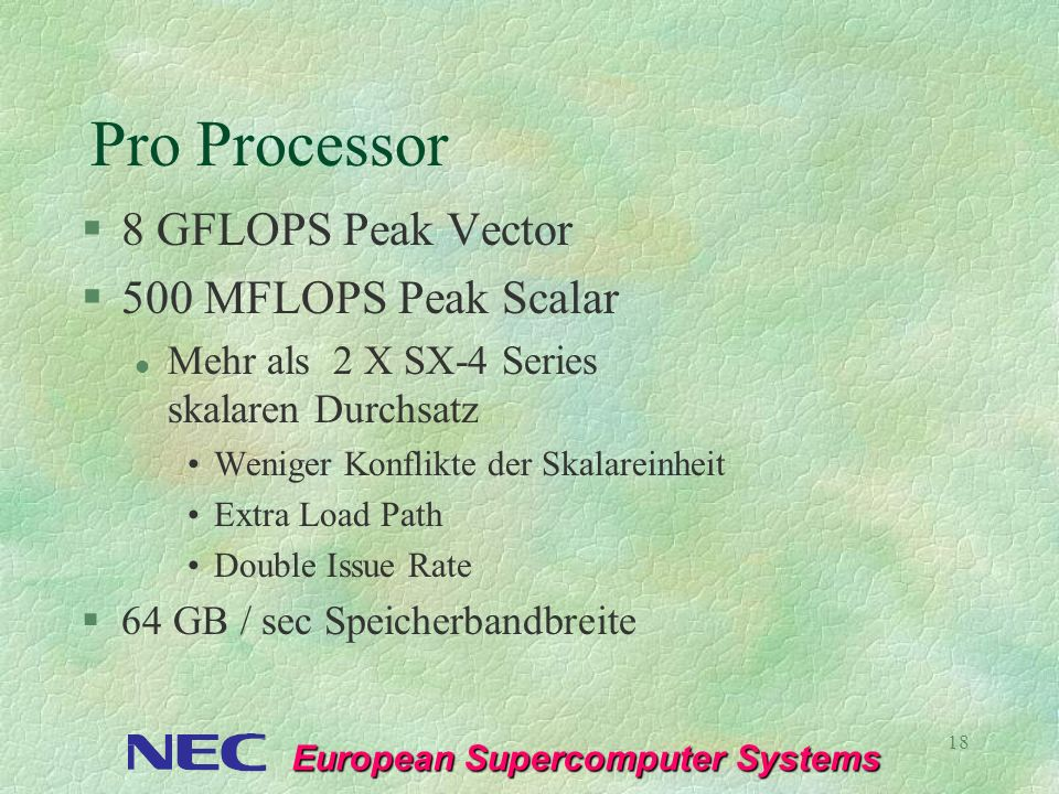 Pro Processor 8 GFLOPS Peak Vector 500 MFLOPS Peak Scalar