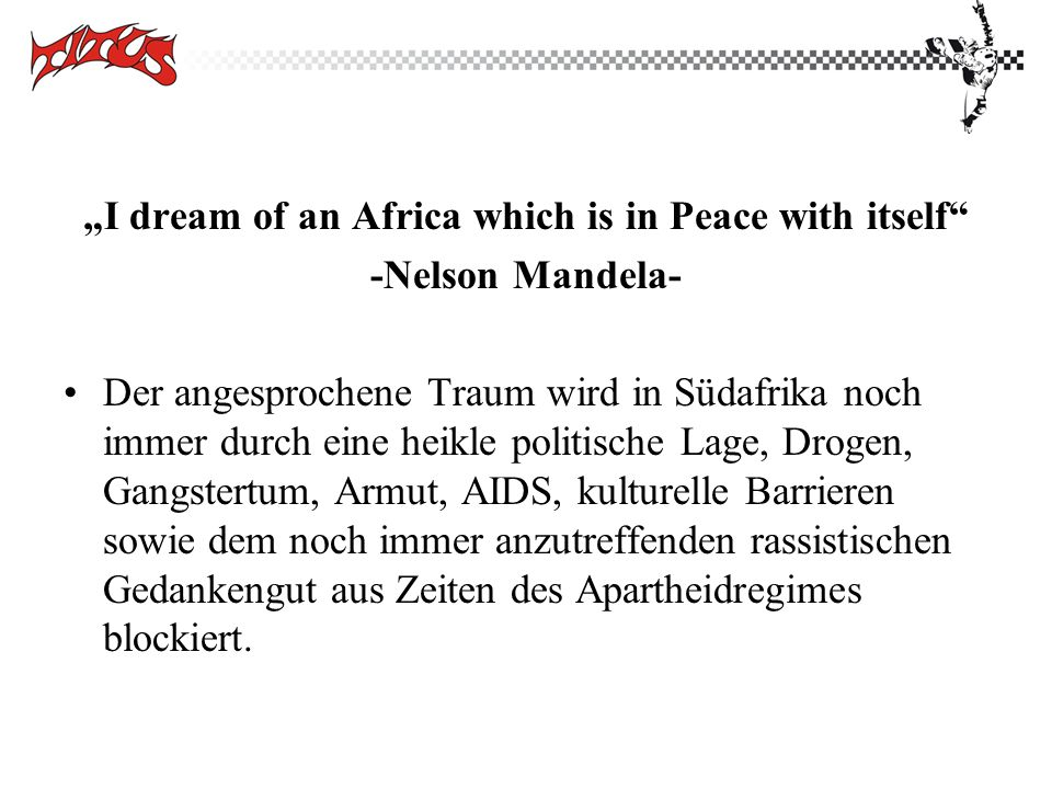 """I dream of an Africa which is in Peace with itself"