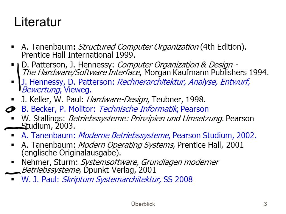 Literatur A. Tanenbaum: Structured Computer Organization (4th Edition). Prentice Hall International
