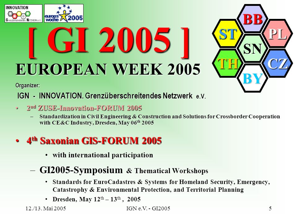 [ GI 2005 ] EUROPEAN WEEK th Saxonian GIS-FORUM 2005