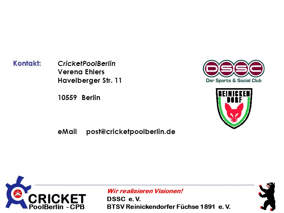 Kontakt: CricketPoolBerlin. Verena Ehlers. Havelberger Str.
