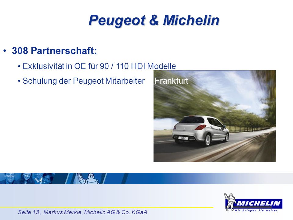 Peugeot & Michelin 308 Partnerschaft: