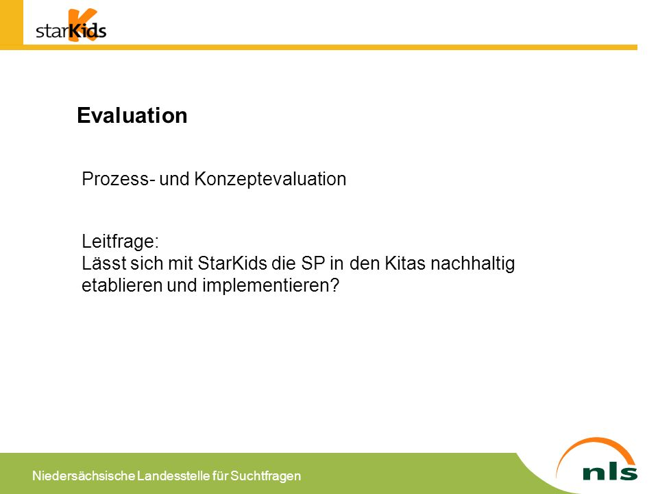 Evaluation Prozess- und Konzeptevaluation Leitfrage:
