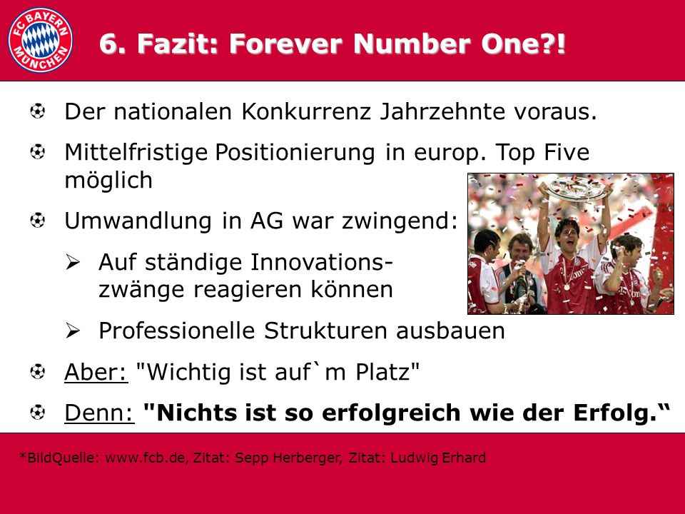 6. Fazit: Forever Number One !