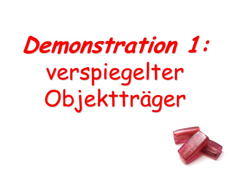 Demonstration 1: verspiegelter Objektträger
