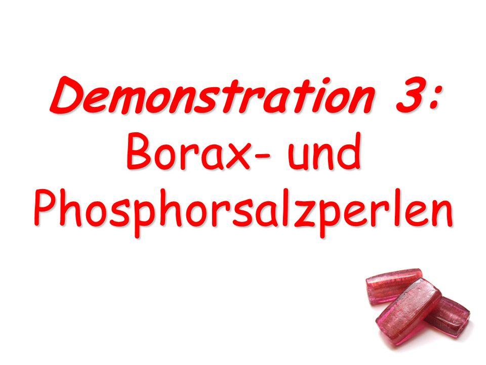 Demonstration 3: Borax- und Phosphorsalzperlen