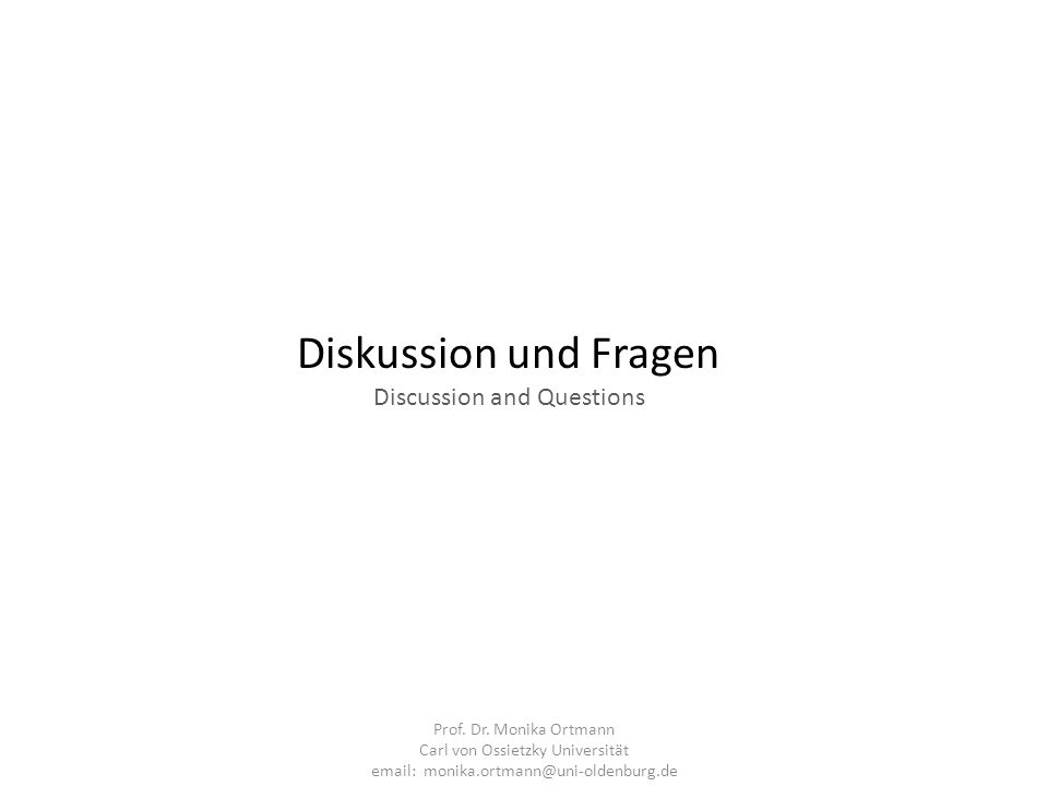 Diskussion und Fragen Discussion and Questions
