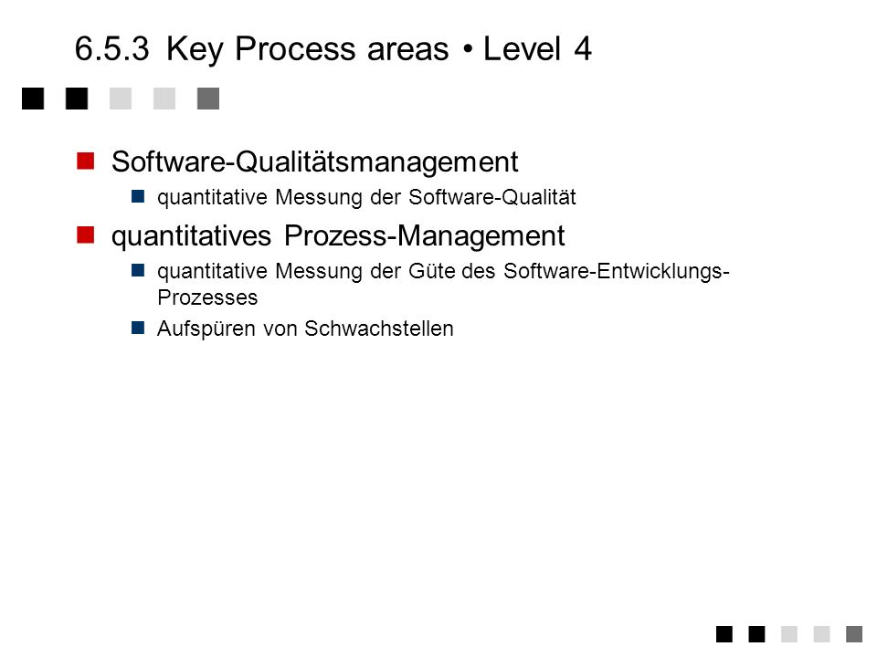 6.5.3 Key Process areas • Level 4