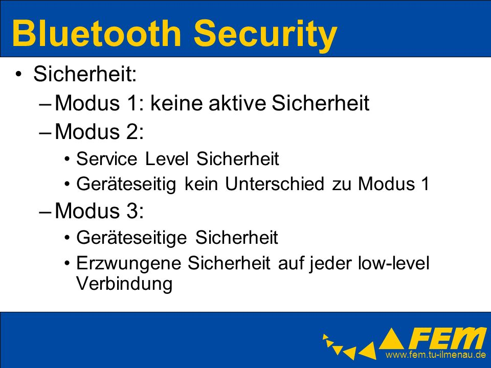 Bluetooth Security Sicherheit: Modus 1: keine aktive Sicherheit