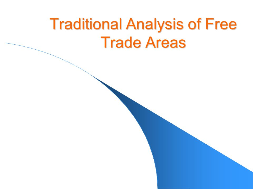 Traditional Analysis of Free Trade Areas