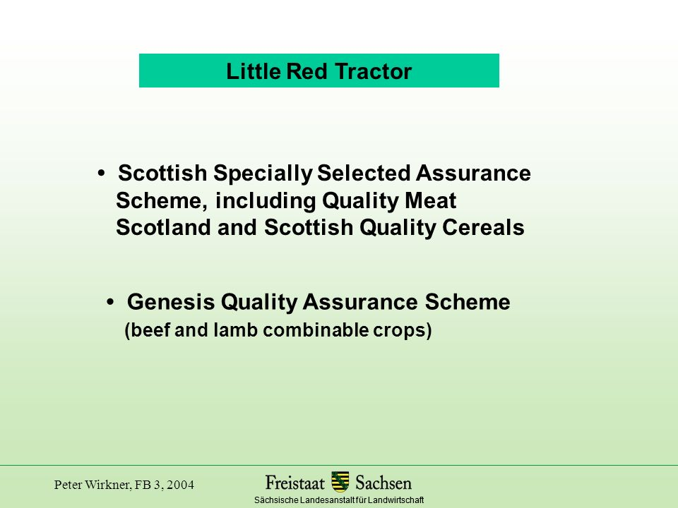 • Scottish Specially Selected Assurance Scheme, including Quality Meat