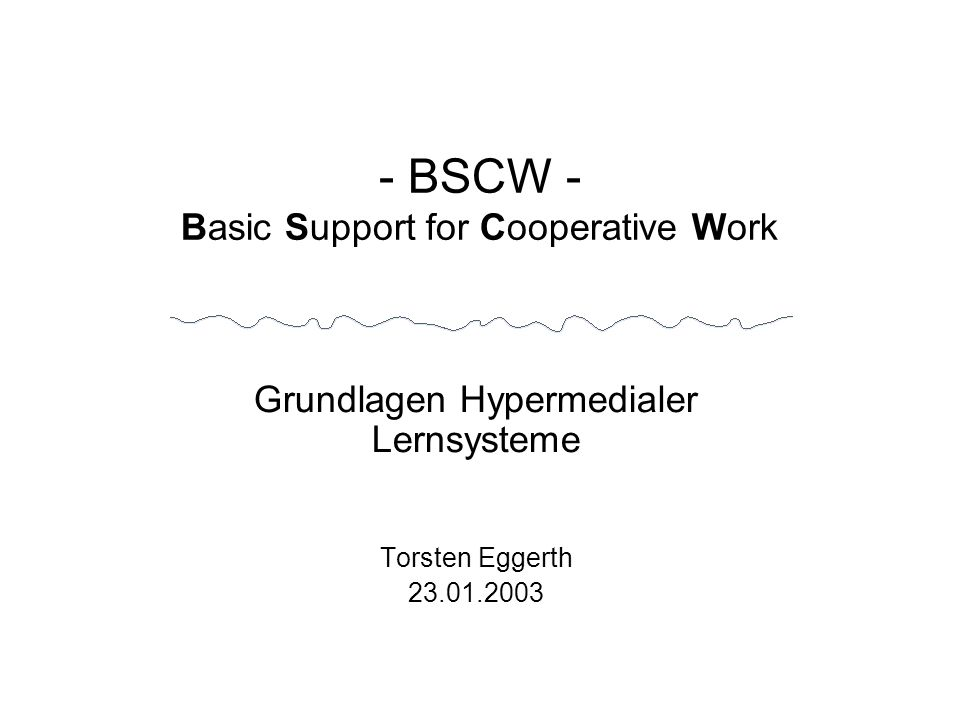 - BSCW - Basic Support for Cooperative Work