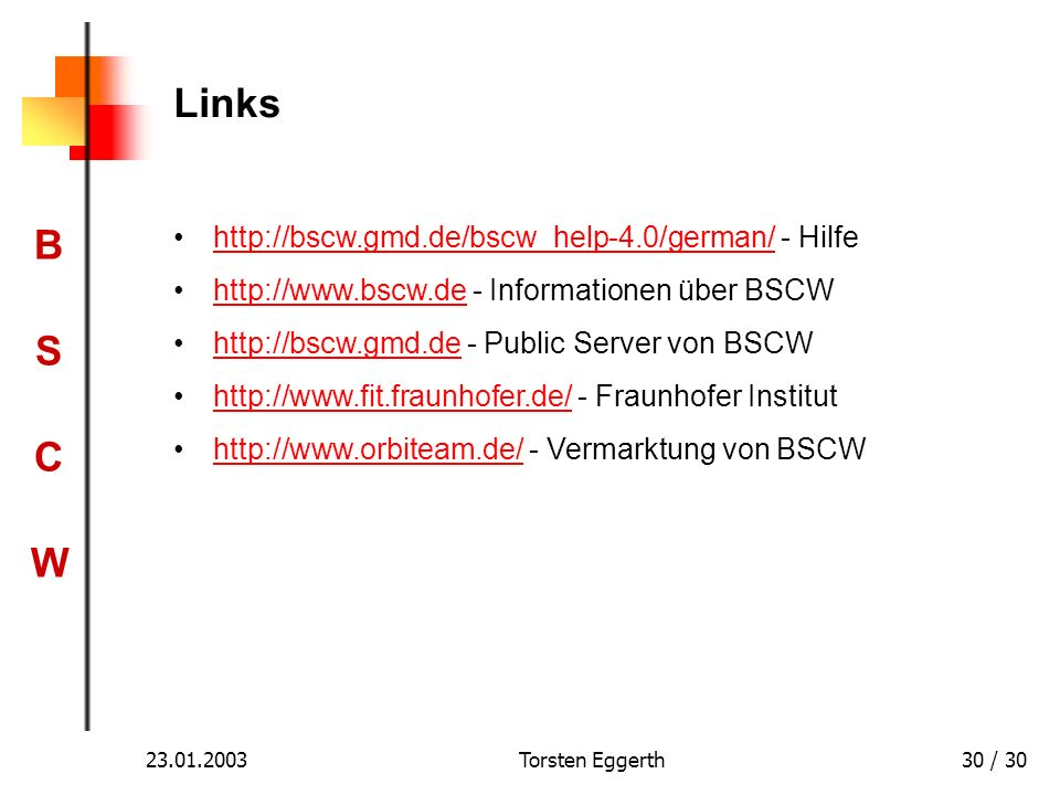 Links http://bscw.gmd.de/bscw_help-4.0/german/ - Hilfe