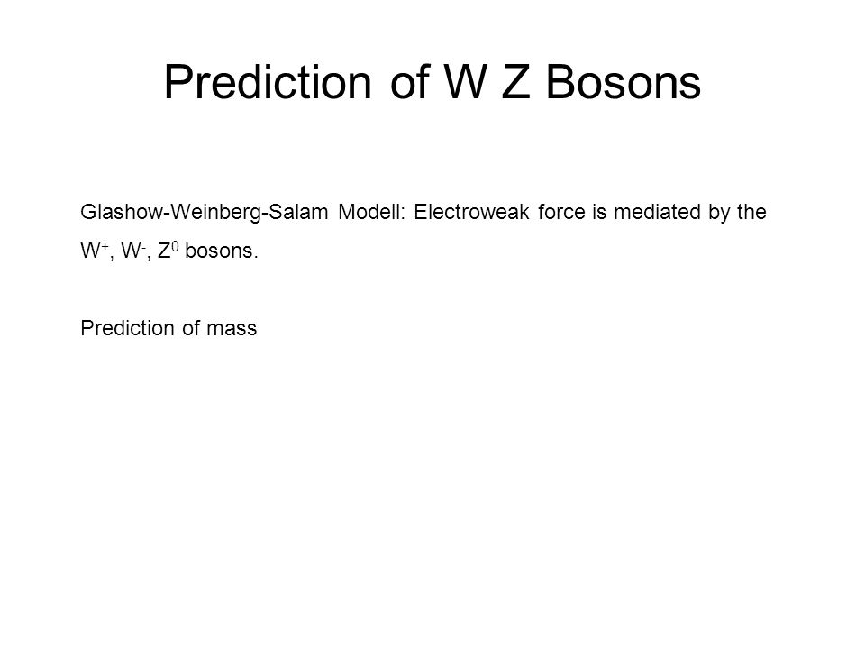 Prediction of W Z Bosons