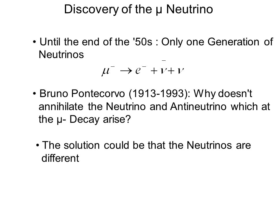 Discovery of the µ Neutrino