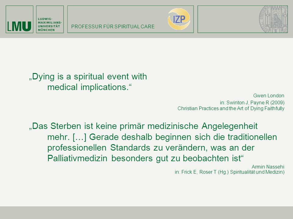 """Dying is a spiritual event with medical implications."