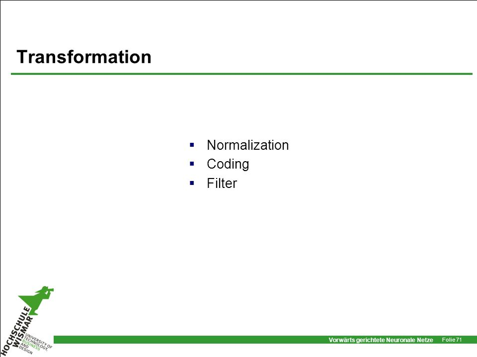 Transformation Normalization Coding Filter