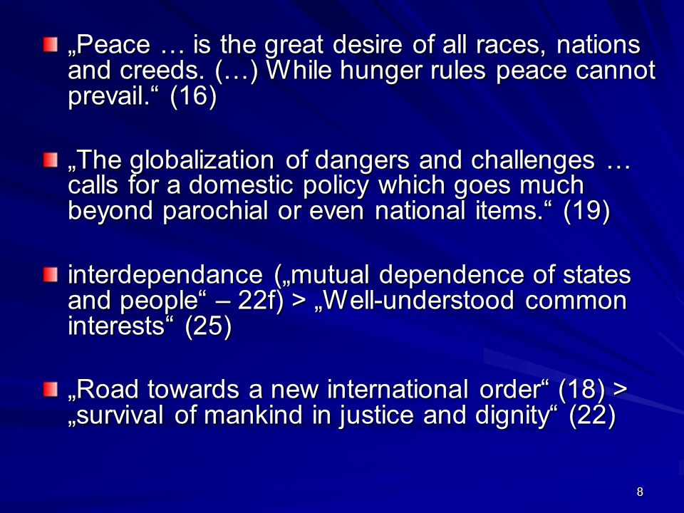 """Peace … is the great desire of all races, nations and creeds"
