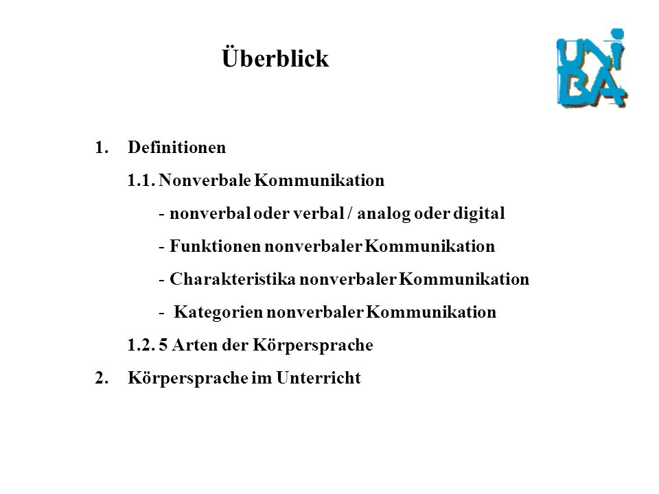 Überblick Definitionen 1.1. Nonverbale Kommunikation