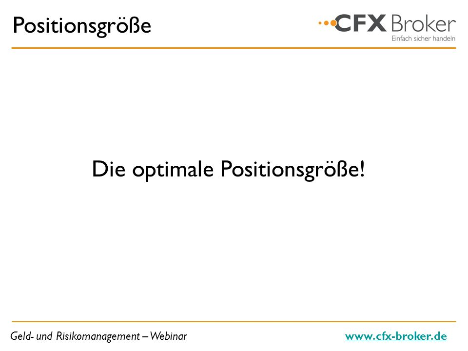 Die optimale Positionsgröße!