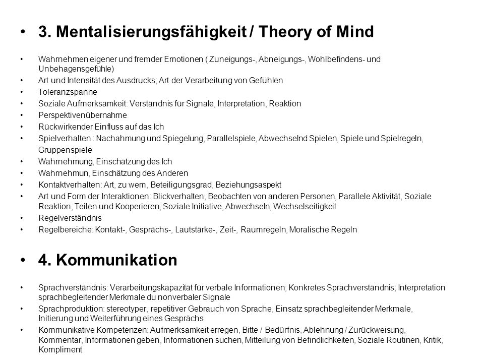 3. Mentalisierungsfähigkeit / Theory of Mind 4. Kommunikation