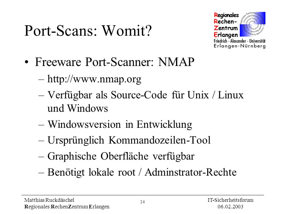 Port-Scans: Womit Freeware Port-Scanner: NMAP http://www.nmap.org