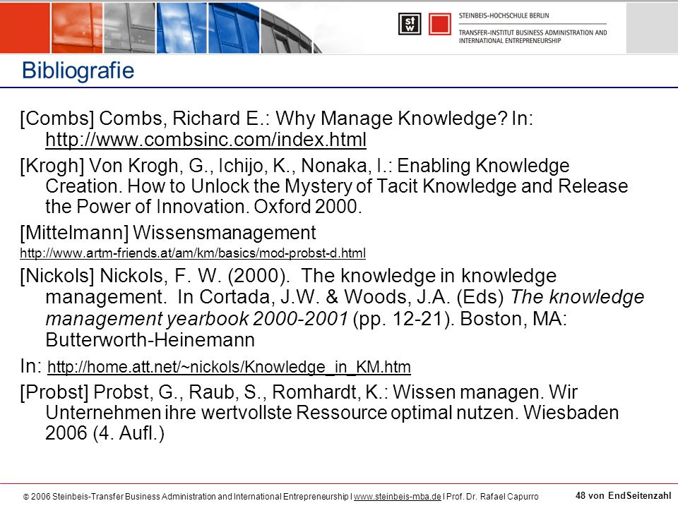 Bibliografie [Combs] Combs, Richard E.: Why Manage Knowledge In: