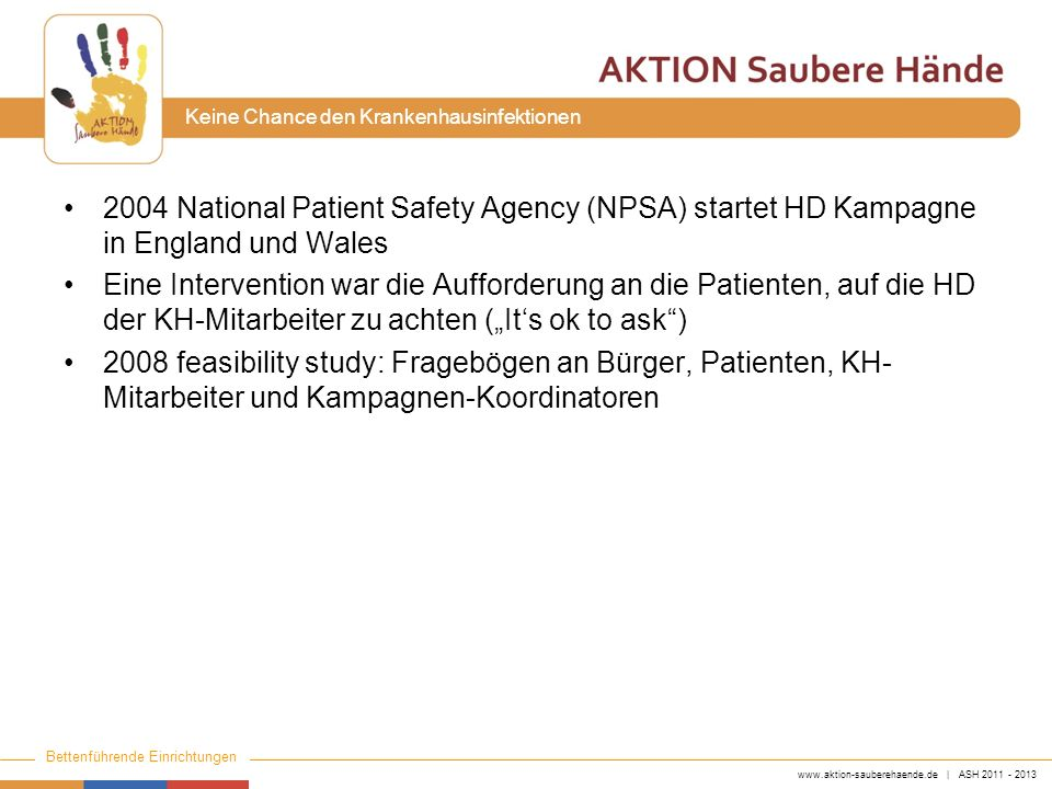 2004 National Patient Safety Agency (NPSA) startet HD Kampagne in England und Wales